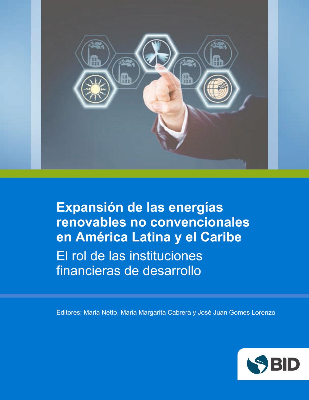 expansion-de-las-energias-renovables-no-convencionales-en-america-latina-y-el-caribe-el-rol-de-las-instituciones-financieras-de-desarrollo-1