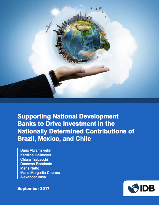 Supporting National Development Banks to Drive Investment in the Nationally Determined Contributions of Brazil, Mexico, and Chile