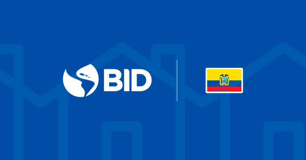 Sovereign social bond issued by Ecuador with support of IDB provides access to social and public housing