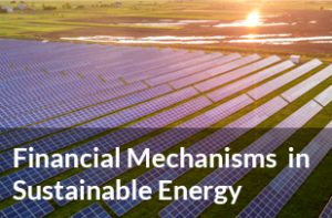 Financial Mechanisms in Sustainable Energy