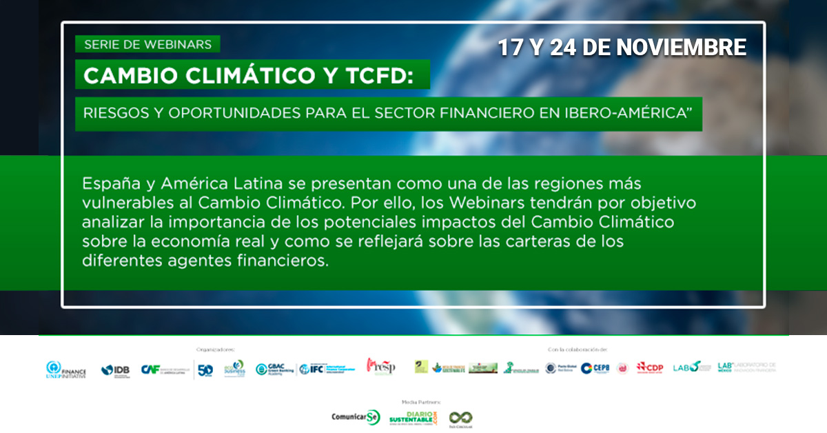 """Series of Webinars on """"Climate Change and TCFD: Risks and Opportunities for the Banking Sector in Ibero-America"""""""