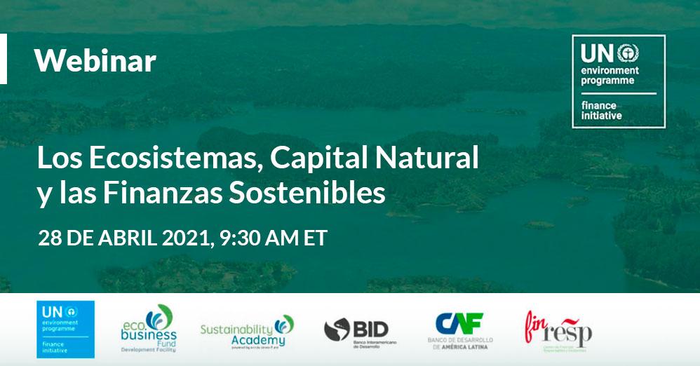 Webinar: Los Ecosistemas, Capital Natural y las Finanzas Sostenibles