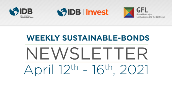 Weekly Sustainable-Bonds Newsletter. April 12th – April 16th, 2021
