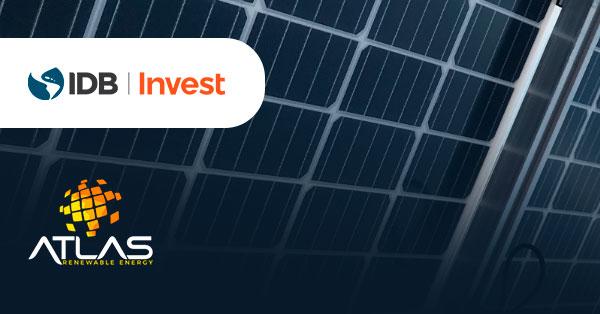 Atlas Renewable Energy vai construir 6 usinas fotovoltaicas no Brasil com financiamento do BID Invest