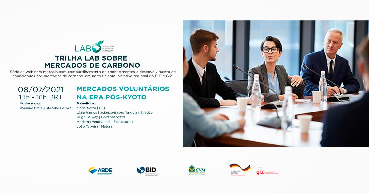 "Trilha LAB Mercados de Carbono, Webinar 5: ""Mercados voluntários na era pós-Kyoto"""